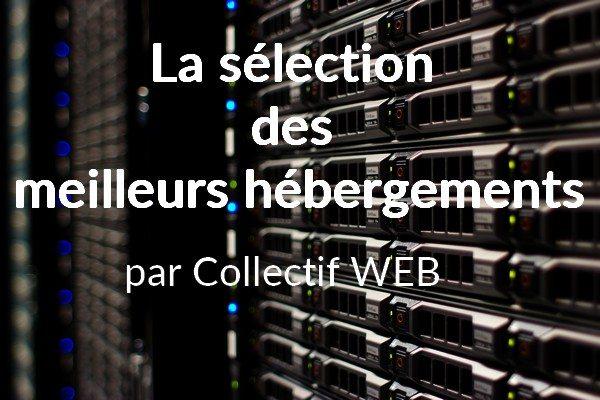 La sélection des meilleurs hébergements WordPress, par Collectif WEB