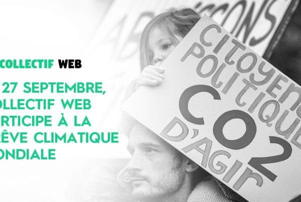 Collectif WEB fait la grève pour le climat le 27 septembre 2019 - Sauvons notre planète et rassemblons nous pour l'environnement